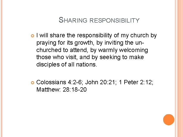 SHARING RESPONSIBILITY I will share the responsibility of my church by praying for its