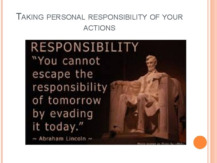 TAKING PERSONAL RESPONSIBILITY OF YOUR ACTIONS