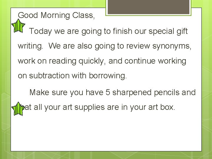 Good Morning Class, Today we are going to finish our special gift writing. We
