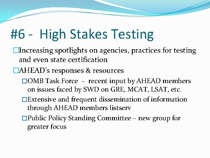#6 - High Stakes Testing �Increasing spotlights on agencies, practices for testing and even