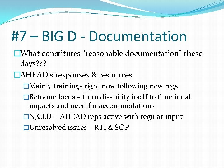 """#7 – BIG D - Documentation �What constitutes """"reasonable documentation"""" these days? ? ?"""
