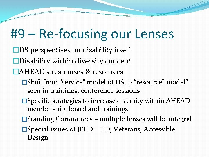 #9 – Re-focusing our Lenses �DS perspectives on disability itself �Disability within diversity concept