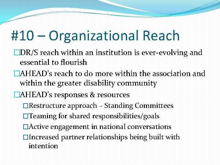 #10 – Organizational Reach �DR/S reach within an institution is ever-evolving and essential to