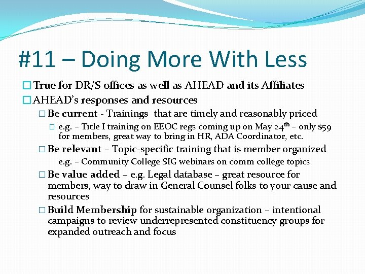 #11 – Doing More With Less �True for DR/S offices as well as AHEAD