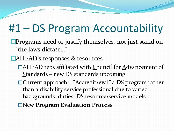 #1 – DS Program Accountability �Programs need to justify themselves, not just stand on