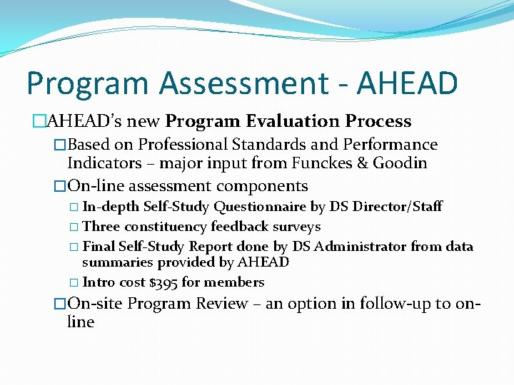 Program Assessment - AHEAD �AHEAD's new Program Evaluation Process �Based on Professional Standards and