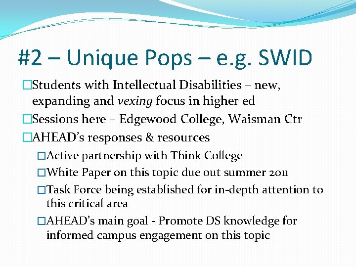 #2 – Unique Pops – e. g. SWID �Students with Intellectual Disabilities – new,
