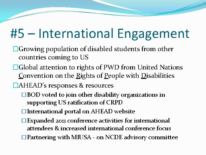 #5 – International Engagement �Growing population of disabled students from other countries coming to