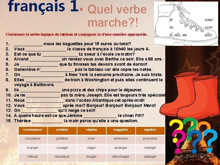 français 1 • Quel verbe marche? ! Choisissez le verbe logique du tableau et