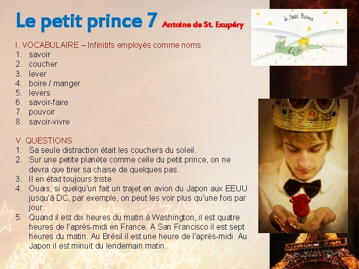 Le petit prince 7 Antoine de St. Exupéry I. VOCABULAIRE – Infinitifs employés comme