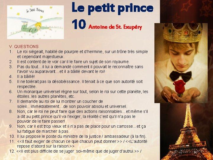 Le petit prince 10 Antoine de St. Exupéry V. QUESTIONS 1. Le roi siégeait,