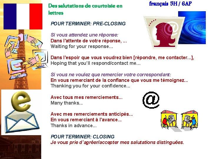 Des salutations de courtoisie en lettres français 5 H / 6 AP POUR TERMINER: