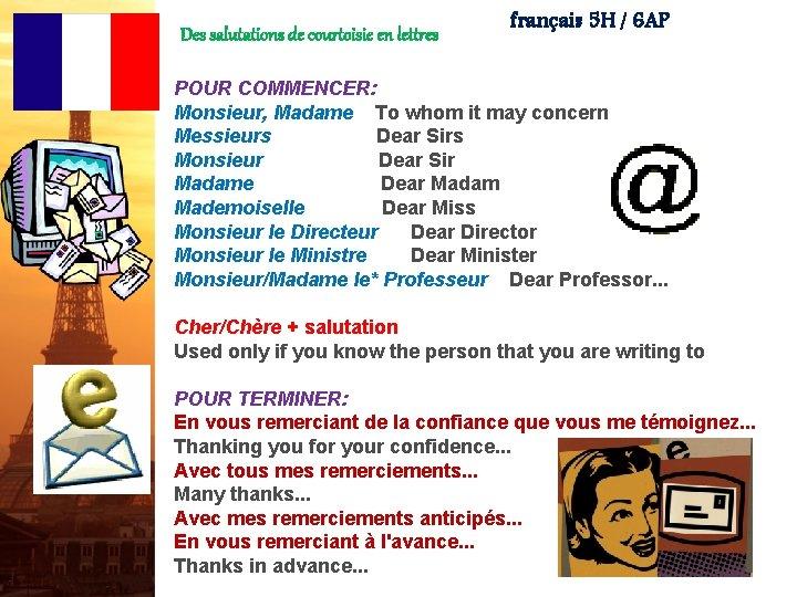 Des salutations de courtoisie en lettres français 5 H / 6 AP POUR COMMENCER: