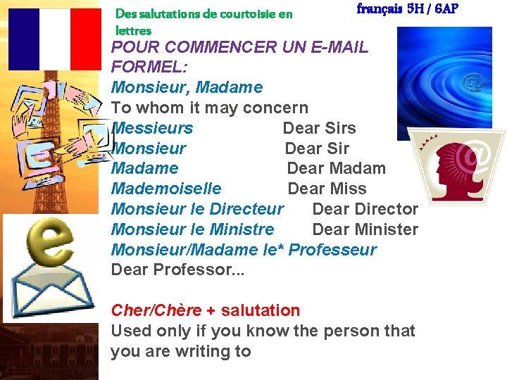 Des salutations de courtoisie en lettres français 5 H / 6 AP POUR COMMENCER
