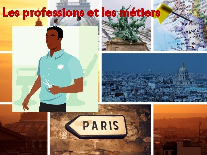 Les professions et les métiers