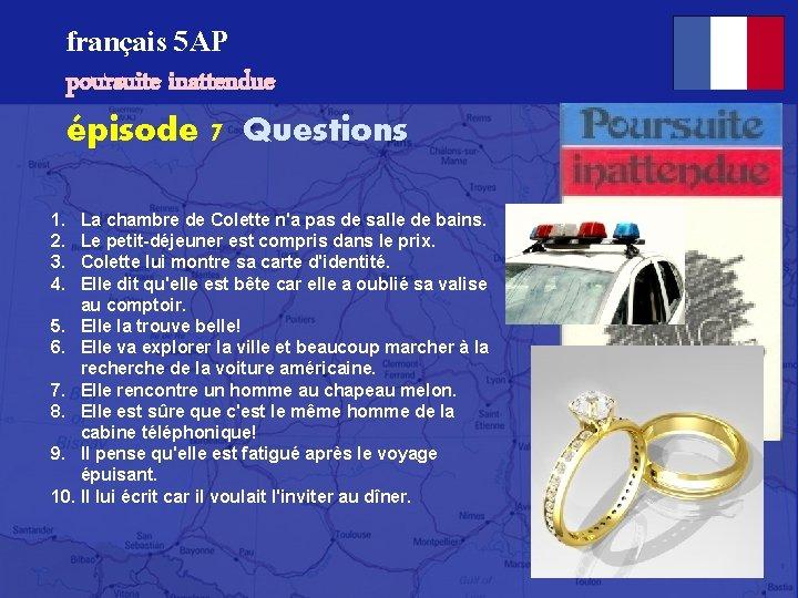 français 5 AP poursuite inattendue épisode 7 Questions 1. 2. 3. 4. La chambre