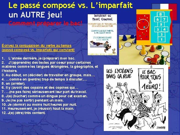 Le passé composé vs. L'imparfait un AUTRE jeu! Comment préparer le bac! Écrivez la