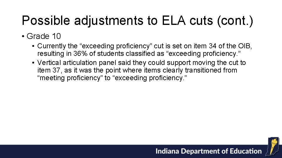"""Possible adjustments to ELA cuts (cont. ) • Grade 10 • Currently the """"exceeding"""