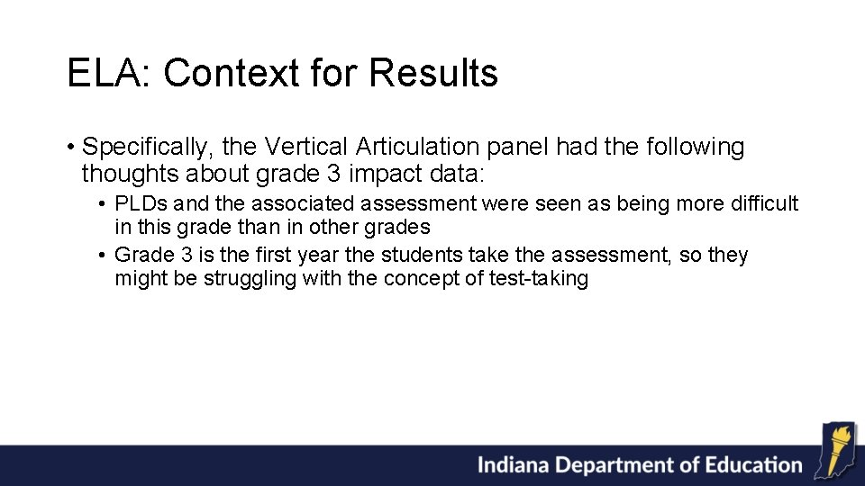 ELA: Context for Results • Specifically, the Vertical Articulation panel had the following thoughts