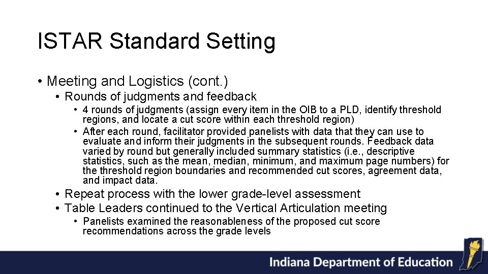 ISTAR Standard Setting • Meeting and Logistics (cont. ) • Rounds of judgments and