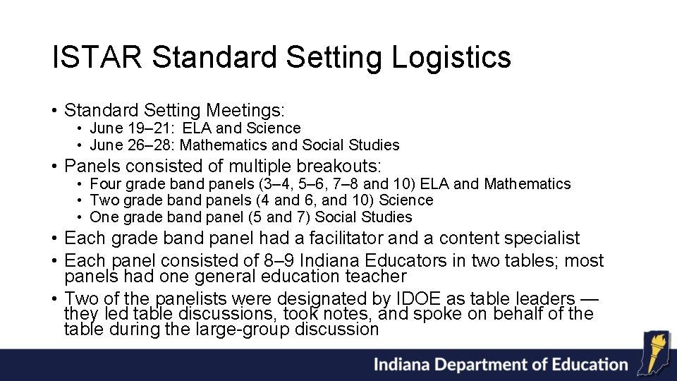 ISTAR Standard Setting Logistics • Standard Setting Meetings: • June 19– 21: ELA and