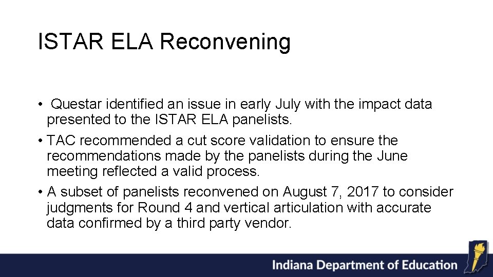 ISTAR ELA Reconvening • Questar identified an issue in early July with the impact