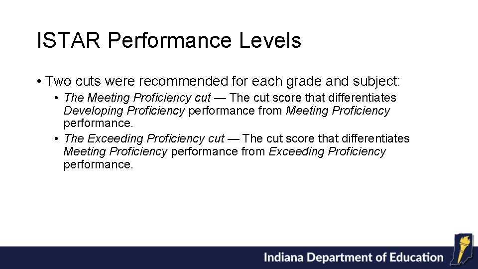 ISTAR Performance Levels • Two cuts were recommended for each grade and subject: •