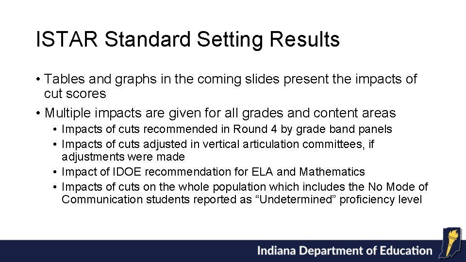 ISTAR Standard Setting Results • Tables and graphs in the coming slides present the
