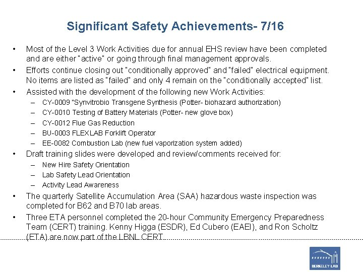 Significant Safety Achievements- 7/16 • • • Most of the Level 3 Work Activities