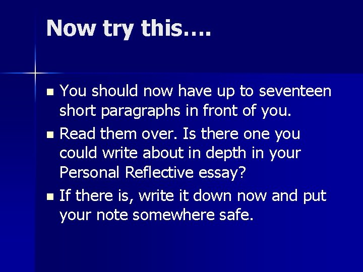 Now try this…. You should now have up to seventeen short paragraphs in front