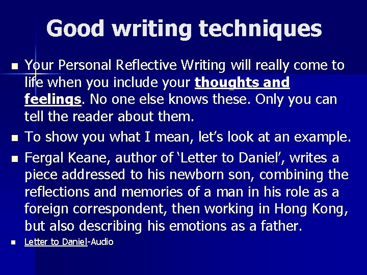 Good writing techniques n n Your Personal Reflective Writing will really come to life