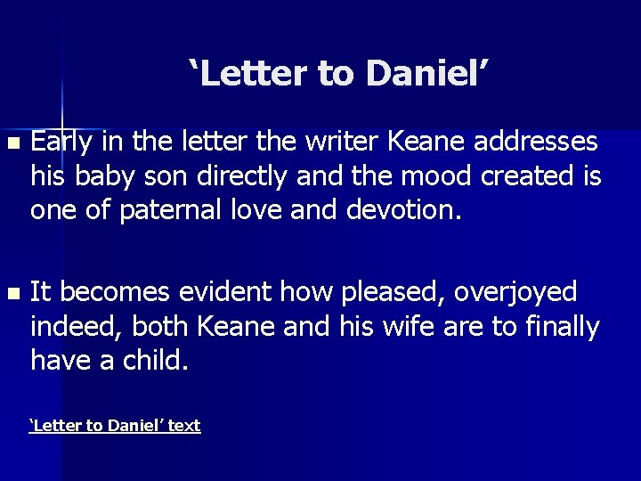 'Letter to Daniel' n Early in the letter the writer Keane addresses his baby