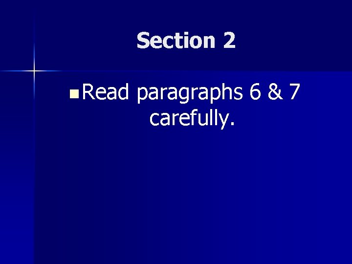 Section 2 n Read paragraphs 6 & 7 carefully.