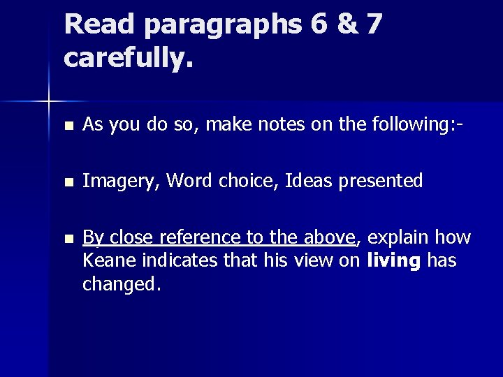 Read paragraphs 6 & 7 carefully. n As you do so, make notes on