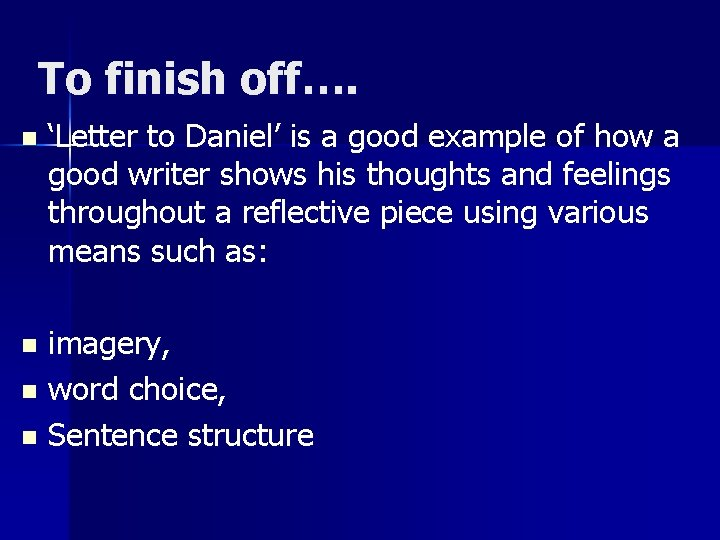 To finish off…. n 'Letter to Daniel' is a good example of how a