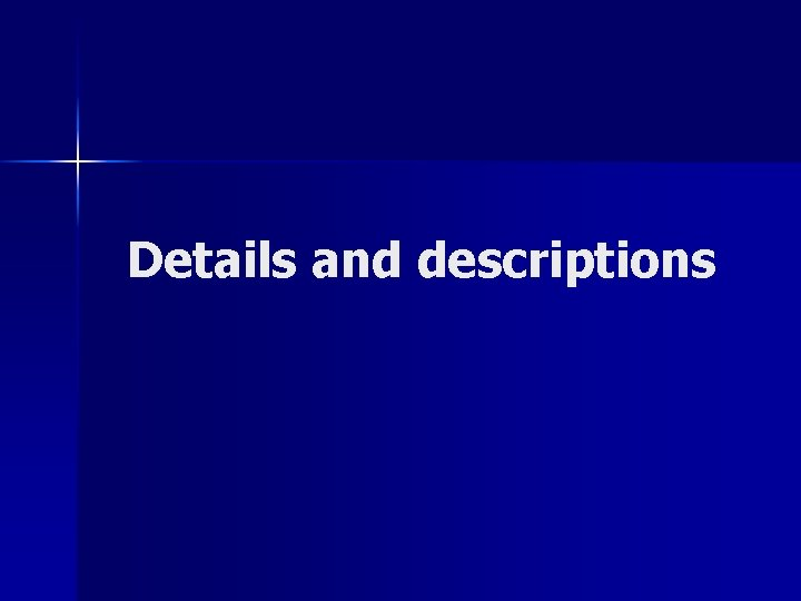 Details and descriptions