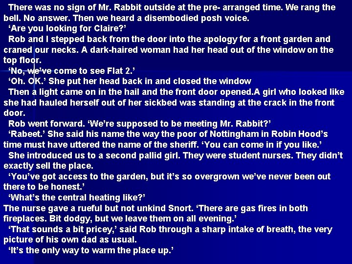 There was no sign of Mr. Rabbit outside at the pre- arranged time. We
