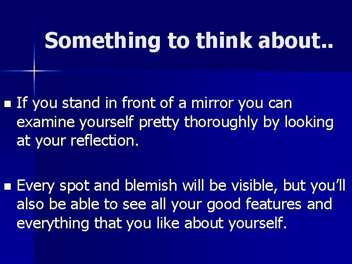 Something to think about. . n If you stand in front of a mirror