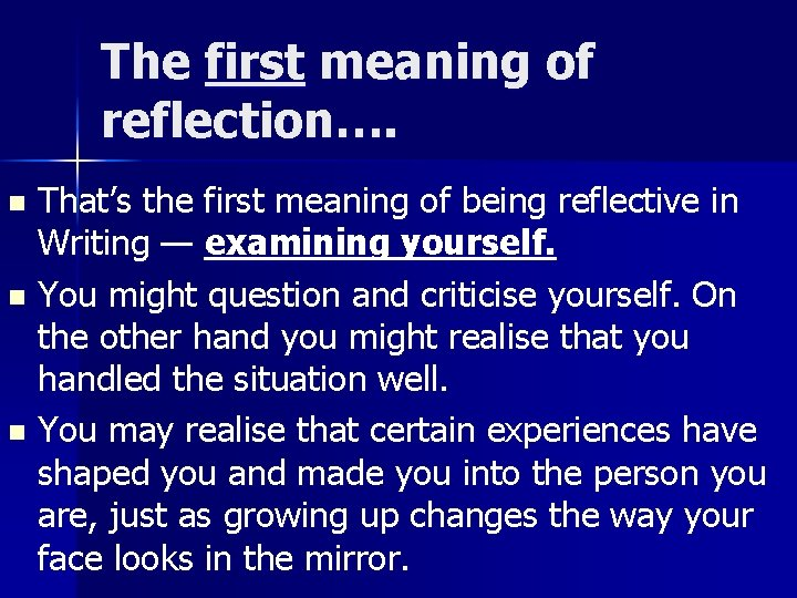 The first meaning of reflection…. That's the first meaning of being reflective in Writing