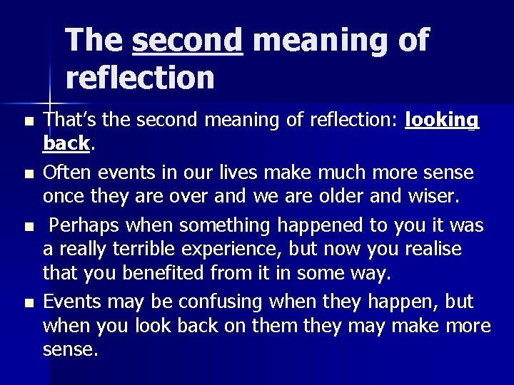 The second meaning of reflection n n That's the second meaning of reflection: looking