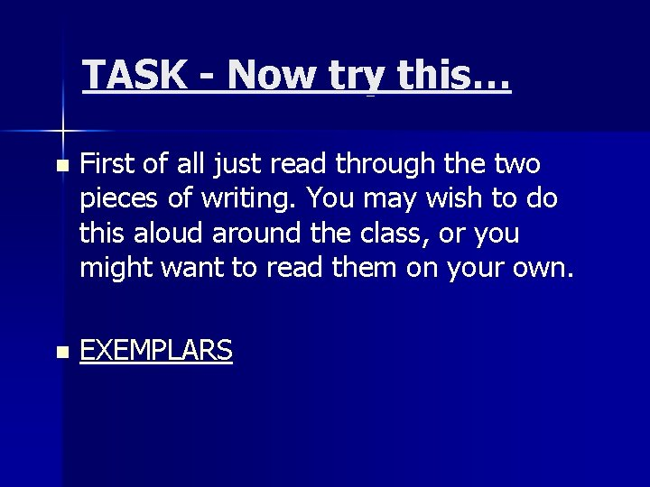 TASK - Now try this… n First of all just read through the two