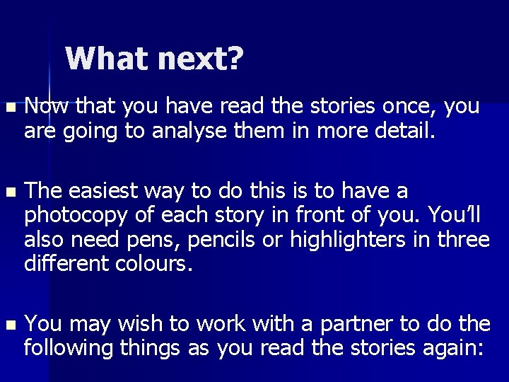What next? n Now that you have read the stories once, you are going