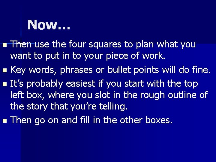 Now… Then use the four squares to plan what you want to put in