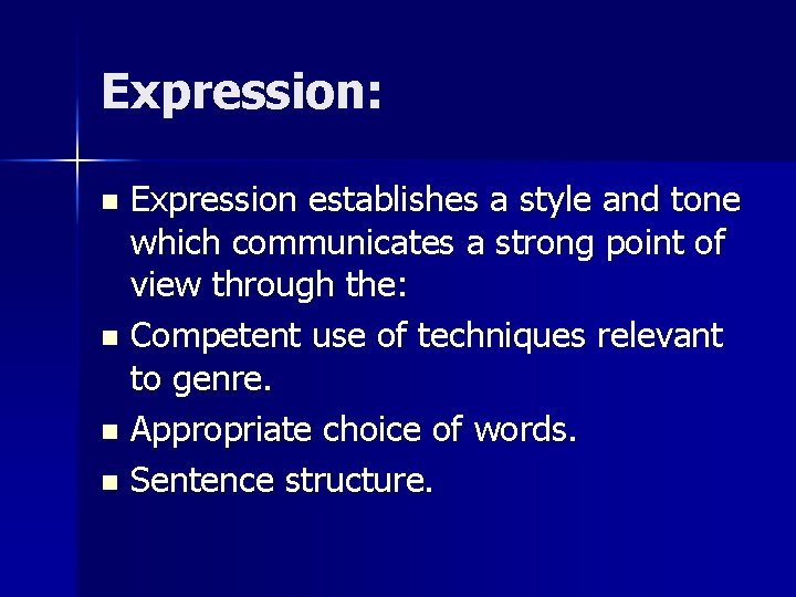Expression: Expression establishes a style and tone which communicates a strong point of view