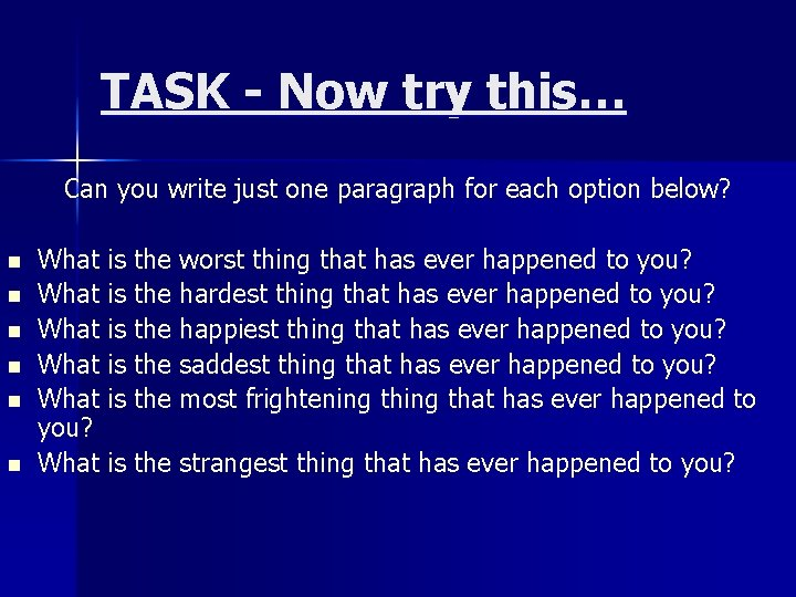 TASK - Now try this… Can you write just one paragraph for each option
