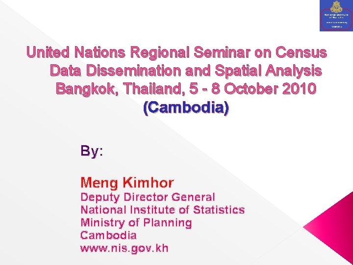 United Nations Regional Seminar on Census Data Dissemination and Spatial Analysis Bangkok, Thailand, 5