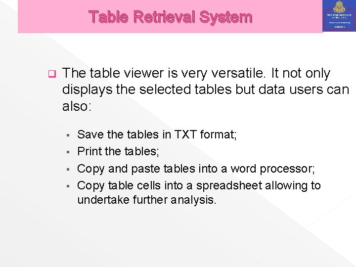 Table Retrieval System q The table viewer is very versatile. It not only displays