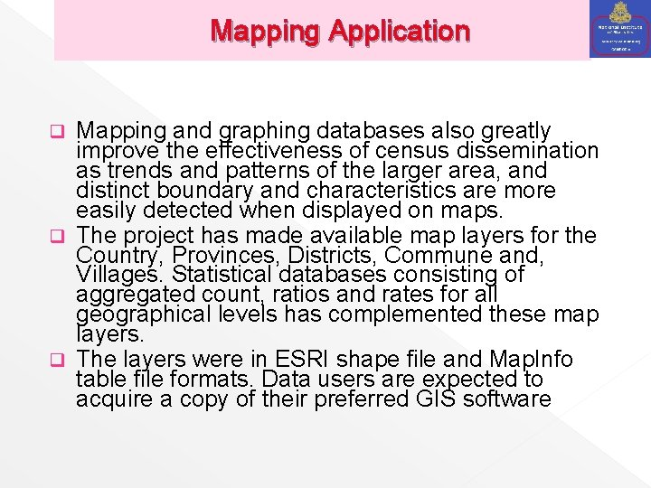 Mapping Application Mapping and graphing databases also greatly improve the effectiveness of census dissemination