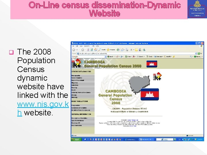 On-Line census dissemination-Dynamic Website q The 2008 Population Census dynamic website have linked with
