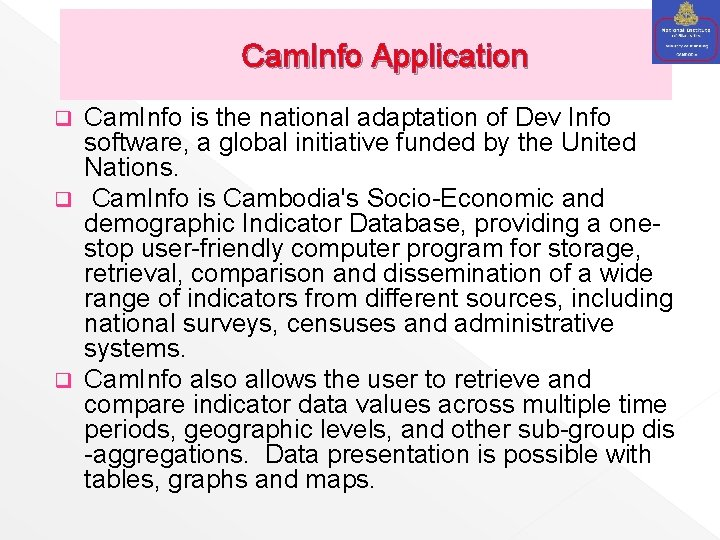 Cam. Info Application Cam. Info is the national adaptation of Dev Info software, a